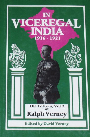 In Viceregal India 1916-1921 - The Letters of Ralph Verney (Volume 2)